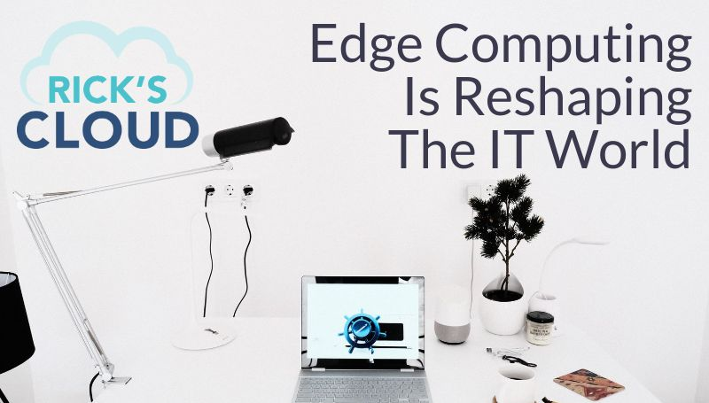 Edge-Computing-is-Reshaping-the-IT-World