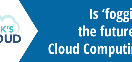 the future of cloud computing is fog computing